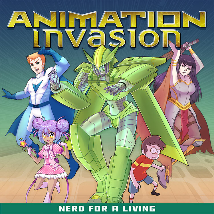 Animation Invasion - a Podcast about Careers in Cartoons & Animated Media presented by Nerd For A Living