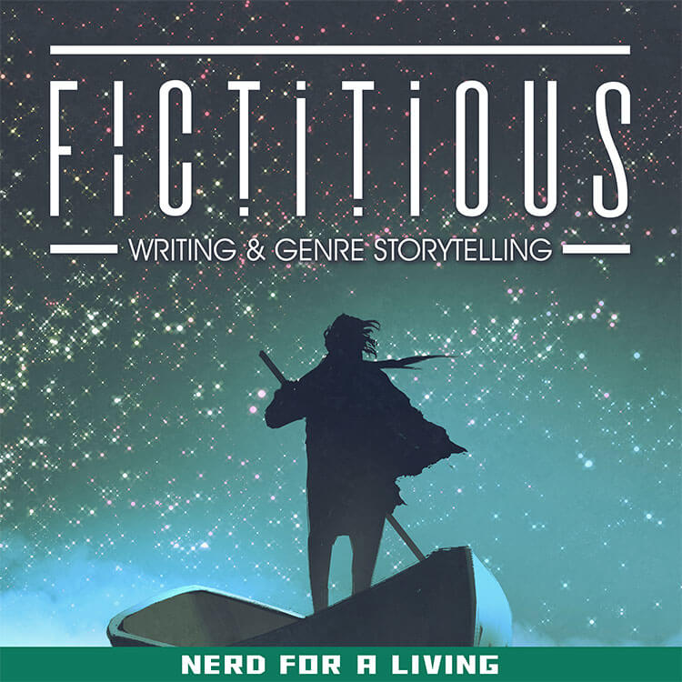 Fictitious - a Podcast about Writing & Genre Storytelling presented by Nerd For A Living