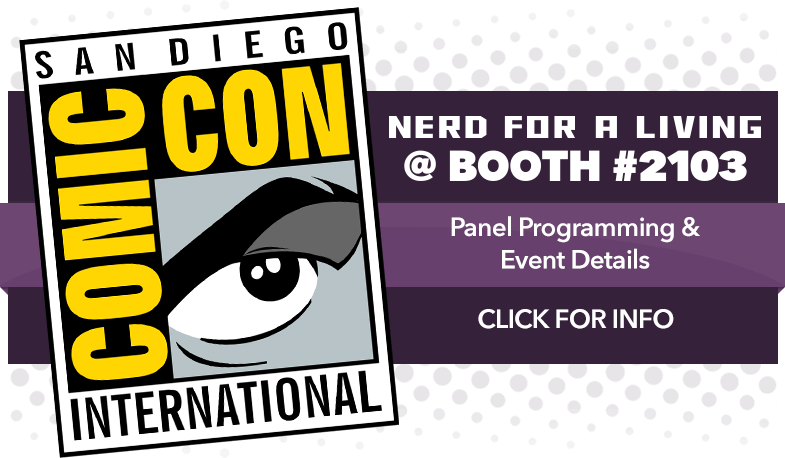 Nerd For A Living at SDCC 2018