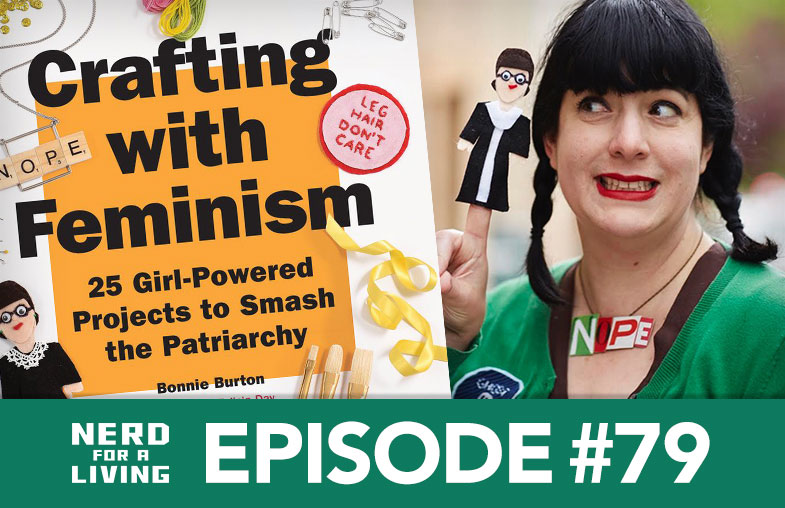 Episode 79 - Bonnie Burton, author of Crafting with Feminism