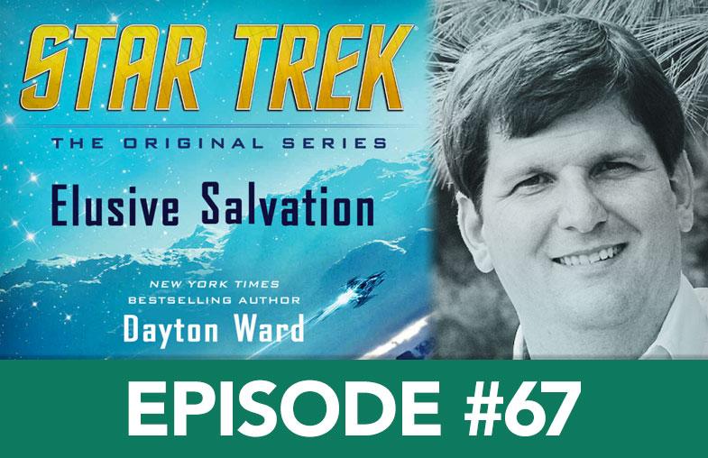 Episode 67 - Dayton Ward, Star Trek Novelist