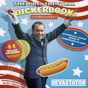 Devastator: Presidential Dickerbook