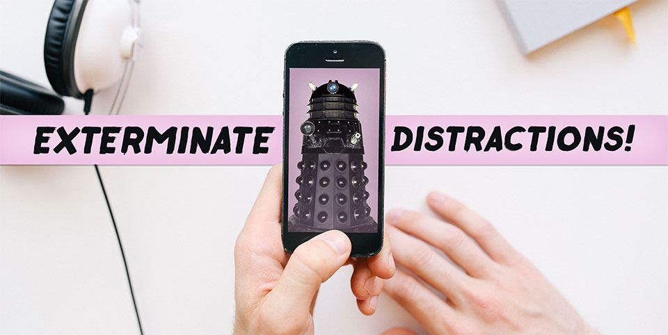 Banner: Exterminate Distractions