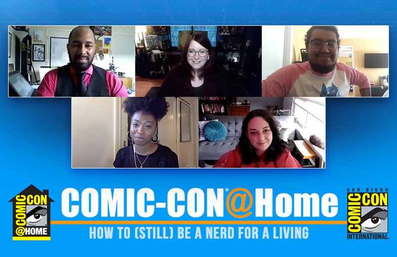 San Diego Comic Con at Home 2020 - How to (Still) Be a Nerd For A Living panel