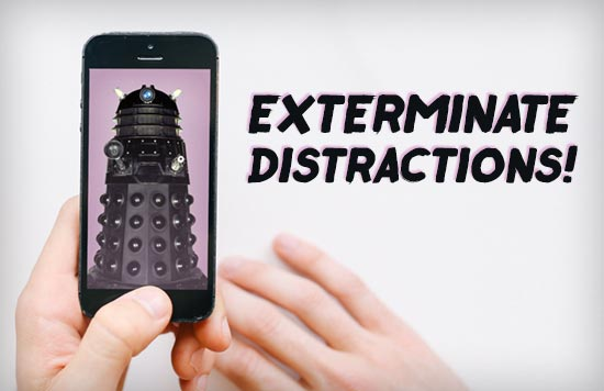 Exterminate Distractions