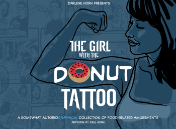 The Girl with the Donut Tattoo by Darlene Horn and Paul Horn