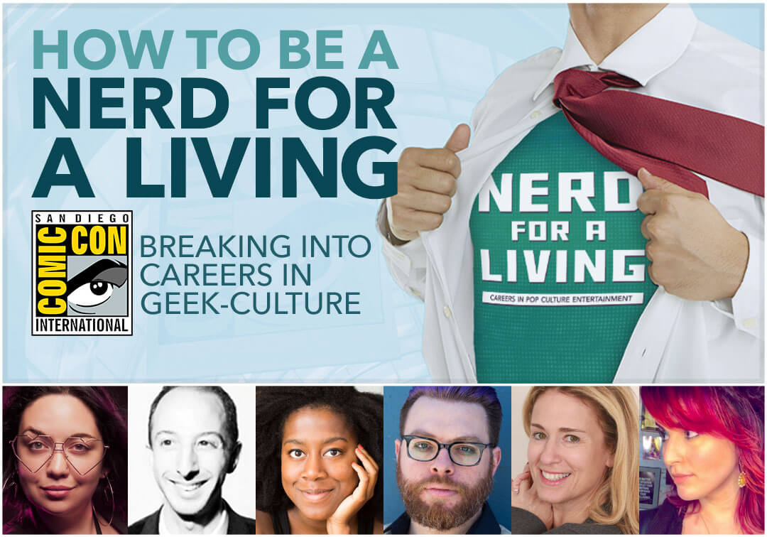 San Diego Comic-Con 2018: How to be a Nerd for a Living panel