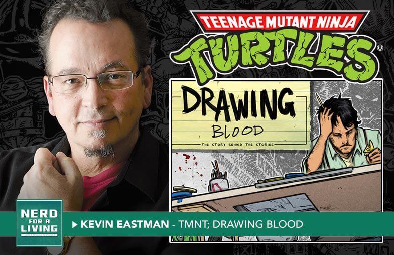 Kevin Eastman - Teenage Mutant Ninja Turtles; Drawing Blood