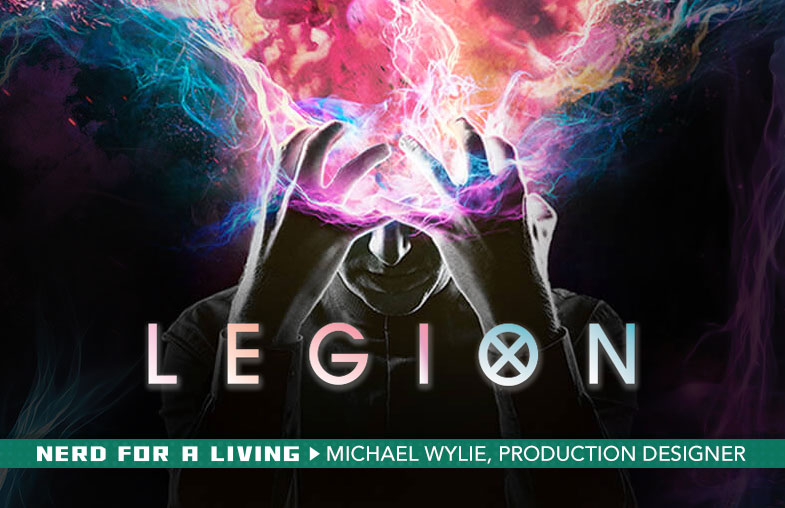 Legion (Marvel/FX) Production Designer Michael Wylie
