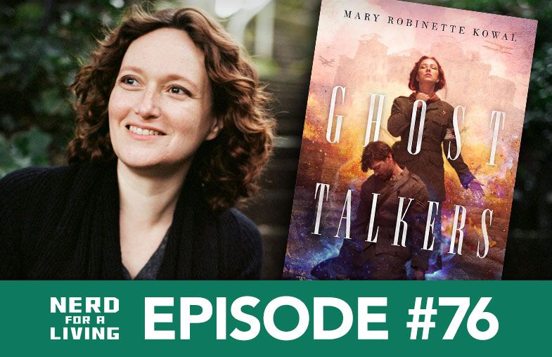 Episode 76: Mary Robinette Kowal, author of Ghost Talkers