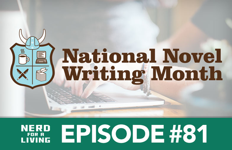 Episode 81 - Surviving and Winning NaNoWriMo