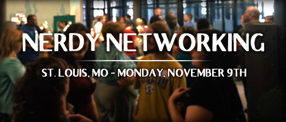 Nerdy Networking - St. Louis, MO - Monday, November 9th
