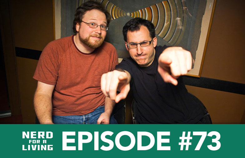 Paul and Storm - Nerd For A Living Podcast Episode 73