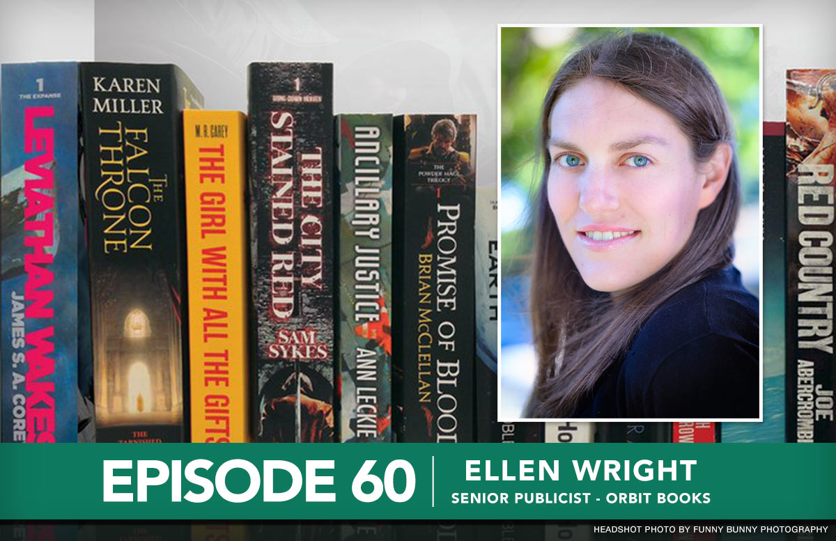 Podcast 60 - Ellen Wright, Orbit Books