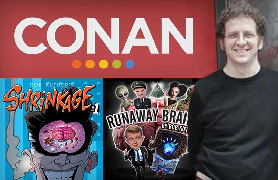 Rob Kutner, CONAN writer, creator of Runaway Brains and Shrinkage