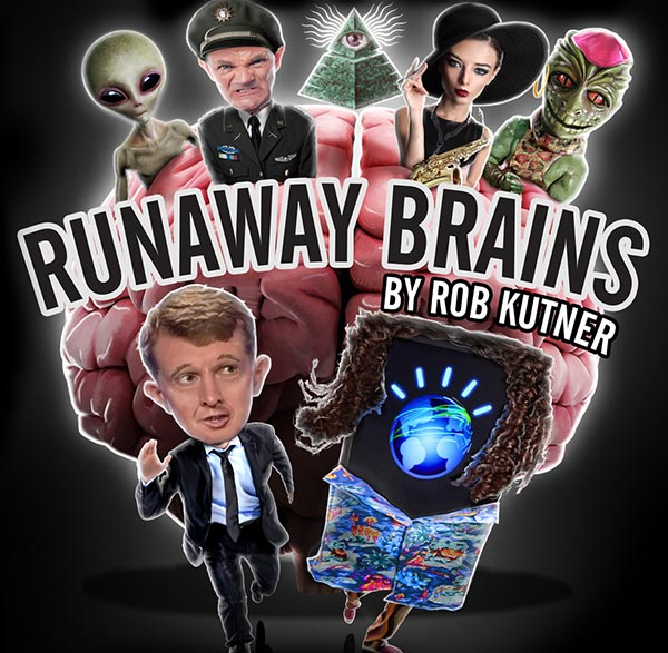 Rub Kutner's Runaway Brains Podcast