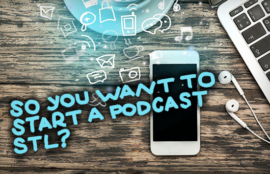 So You Want to Start a Podcast? St. Louis on the Air public speaker panel event