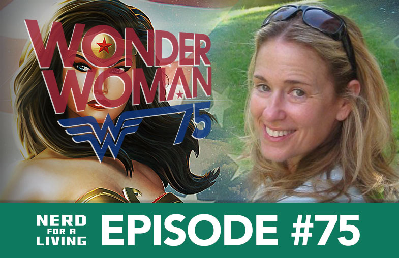 Episode 75: Susan Eisenberg, Wonder Woman 75th Anniversary