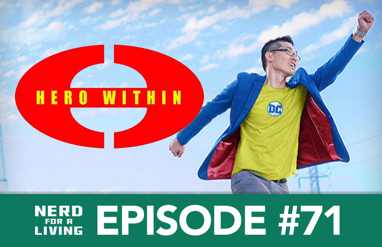 Episode #71: Hero Within Nerd Fashion Company Founder Tony Kim